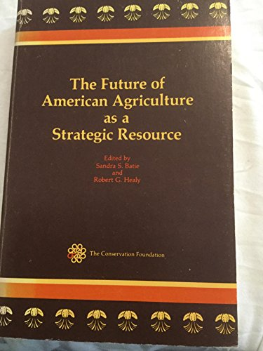 The Future of American Agriculture as a Strategic Resource