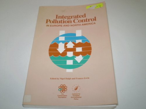 9780891641179: Integrated Pollution Control in Europe and North America