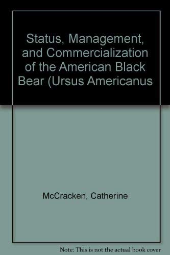 Status, Management, and Commercialization of the American: McCracken, Catherine, Rose,