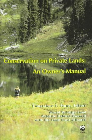 Conservation on Private Lands: An Owner's Manual: World Wildlife Fund