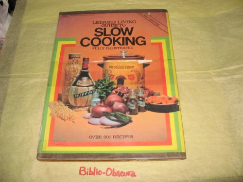 Leisure living guide to slow cooking: Sara, Dorothy