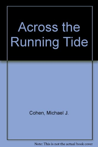 Across the Running Tide: Michael J. Cohen