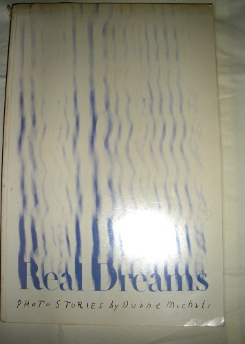 Real Dreams: Photostories by Duane Michals (9780891690047) by Duane Michals