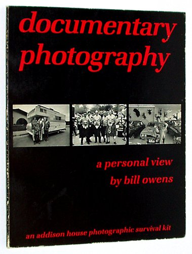 9780891690375: Documentary photography: A personal view (Addison House photographic survival kit)