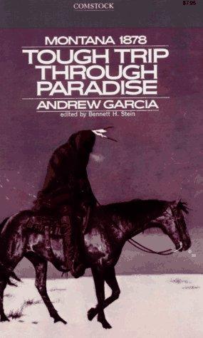 Tough Trip Through Paradise, 1878-1879: Andrew Garcia ;