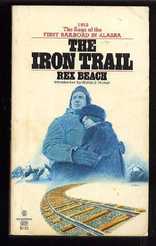 9780891740223: The Iron Trail: 1910 The Saga of the First Railroad in Alaska