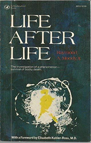 Life After Life: The Investigation of a: Raymond Moody