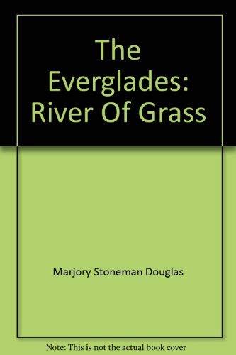 The Everglades : River of Grass: Marjory Stoneman Douglas