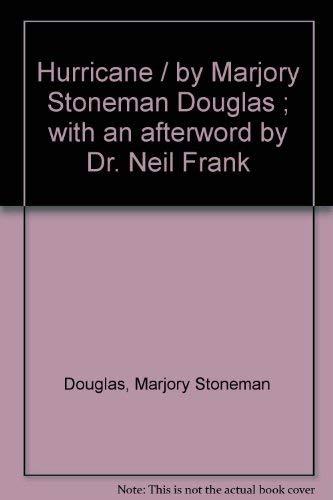 Hurricane / by Marjory Stoneman Douglas ;: Marjory Stoneman Douglas