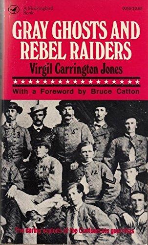 Gray ghosts and rebel raiders (A Mockingbird book): Jones, Virgil Carrington