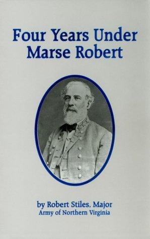Four Years under Marse Robert: Robert Stiles
