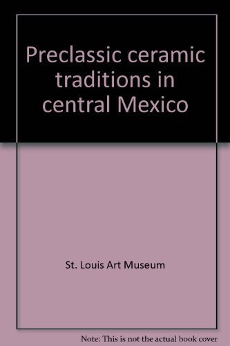 Preclassic ceramic traditions in central Mexico (0891780289) by St. Louis Art Museum