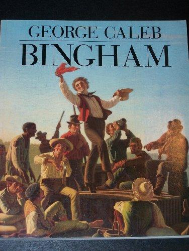 George Caleb Bingham by Michael Edward Shapiro,: Shapiro, Michael Edward;