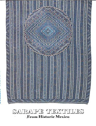 9780891780793: Sarape textiles from historic Mexico: The Mexican sarape : a history