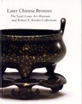 9780891780922: Later Chinese Bronzes: The Saint Louis Art Museum and Robert E. Kresko Collections (Softcover)