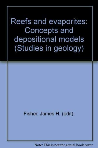 Reefs and Evaporates - Concepts and Depositional: Fisher, James H.,