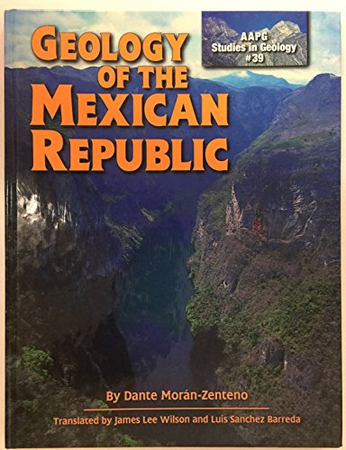 9780891810476: Geology of the Mexican Republic (AAPG Studies in Geology #39)