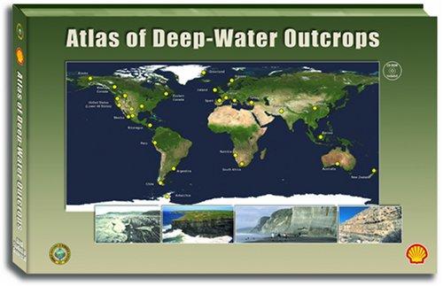 Atlas of Deep-Water Outcrops (AAPG Studies in Geology): Gary Steffens, Tor Nilsen, Roger Shew, Joe ...