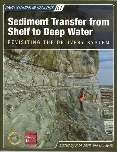 Sediment Transfer from Shelf to Deep Water (Aapg Studies in Geology): R. M. Slatt