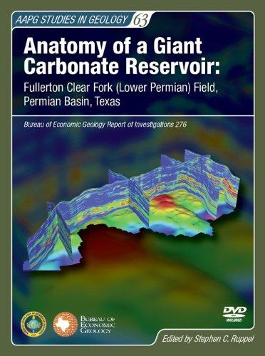 Anatomy of a Giant Carbonate Reservoir: Fullerton Clear Fork (Lower Permian) Field, Permian Basin, ...