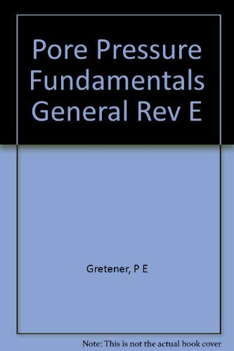 Pore Pressure Fundamentals General Rev E: Gretener, P E