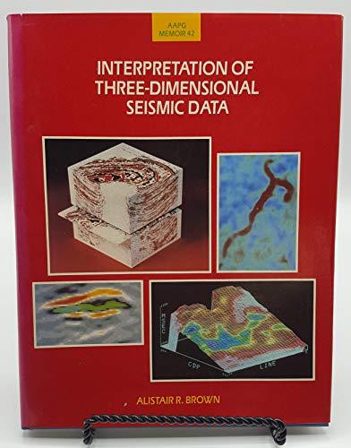 Interpretation of three-dimensional seismic data (AAPG memoir): Brown, Alistair R