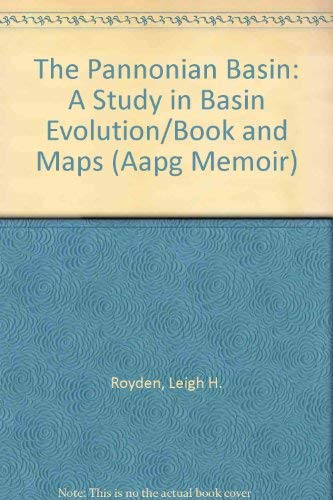 The Pannonian Basin: A Study in Basin Evolution/Book and Maps