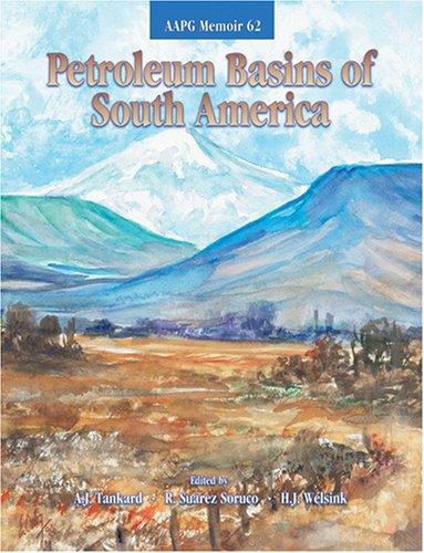 Petroleum Basins of South America (AAPG Memoir,: A. J. Tankard