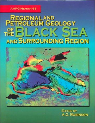 9780891813484: Regional and Petroleum Geology of the Black Sea and Surrounding Region (AAPG Memoir, 68)