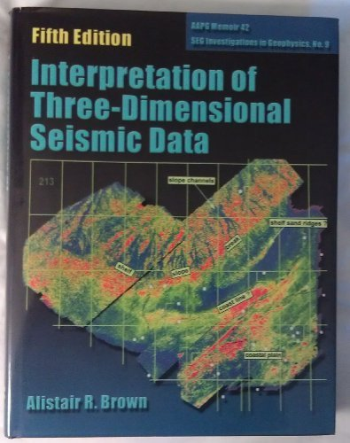Interpretation of Three-Dimensional Seismic Data (Fifth Edition): Brown, A R