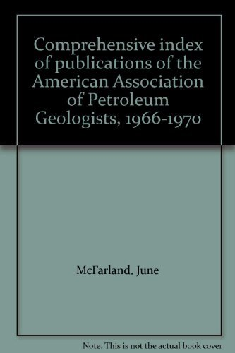 Comprehensive index of publications of the American Association of Petroleum Geologists, 1966-1970:...