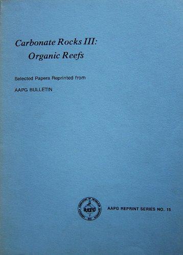 Carbonate Rocks III: Organic Reefs: John S. Shelton