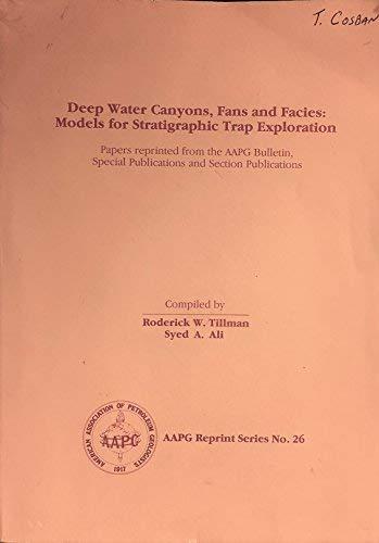 Deep Water Canyons, Fans and Facies: Models: Tillman, Roderick W,;