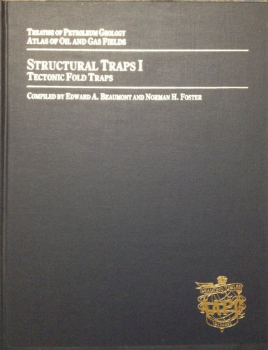 Structural Traps Volume I, II, III, IV, V, VI, VII and VIII: Foster, N H & Beaumont, E A