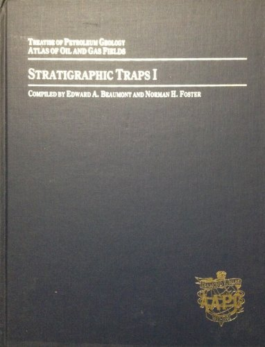 Stratigraphic Traps Volume I, II and III: Foster, N H & Beaumont, E A
