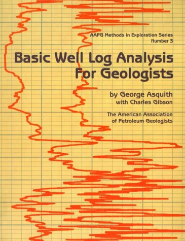 9780891816522: Basic Well Log Analysis for Geologists