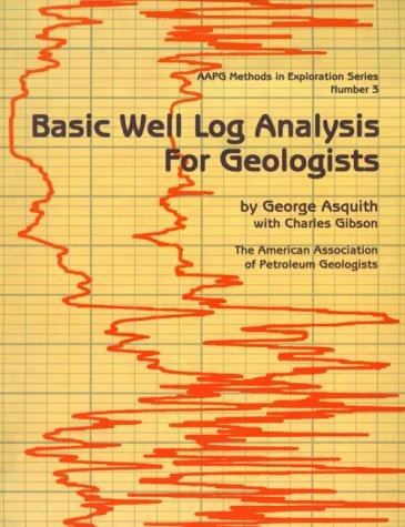 9780891816522: Basic Well Log Analysis for Geologists