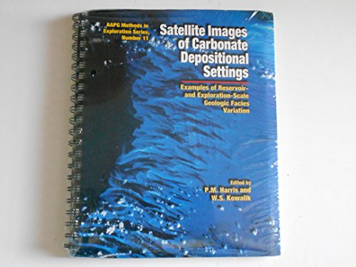 9780891816614: Satellite Images of Carbonate Depositional Settings: Examples of Reservoir- And Exploration-Scale Geologic Facies Variation (AAPG Methods in Exploration)
