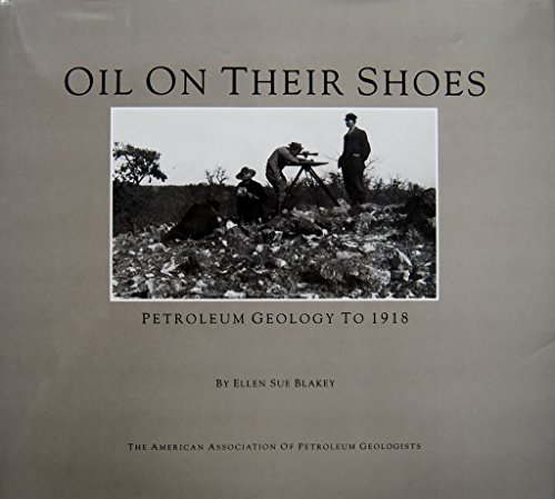 9780891818038: Oil on Their Shoes: Petroleum Geology to 1918