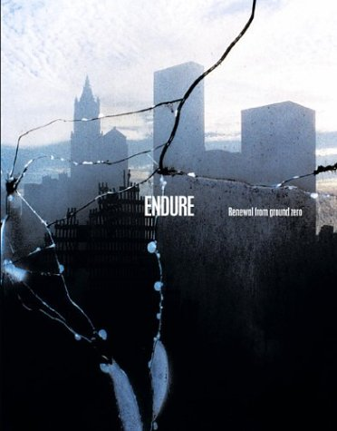 Endure: Renewal from Ground Zero, Limited Edition: Wajdowicz, Jurek; Salguero,