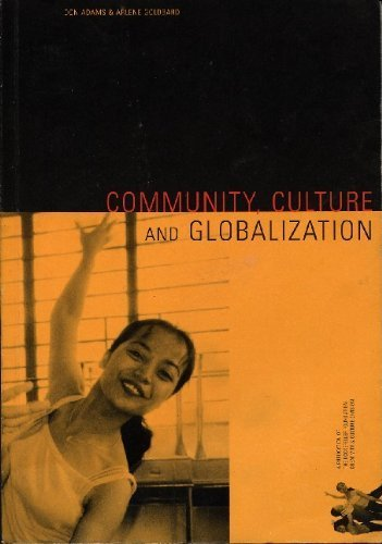 Community, Culture and Globalization: Adams, Don; Goldbard, Arlene
