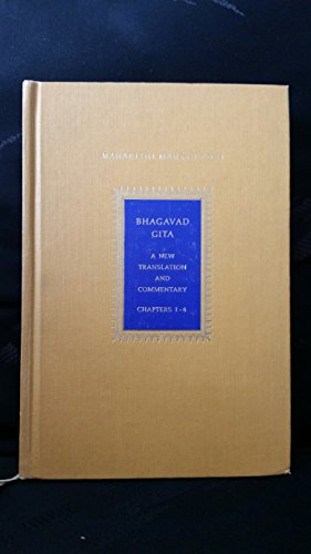 Bhagavad - Gita A New Translation and Commentary Chapters 1-6: Mahesh Yogi, Maharishi