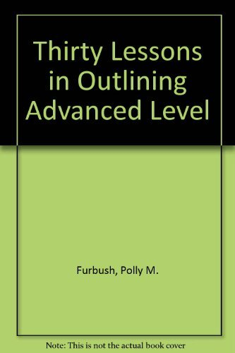 9780891873716: Thirty Lessons in Outlining Advanced Level