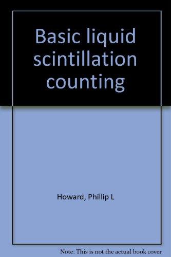 Basic liquid scintillation counting: Howard, Phillip L