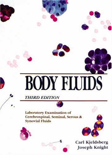 9780891893448: Body Fluids: Laboratory Examination of Amniotic, Cerebrospinal, Seminal, Serous & Synovial Fluids