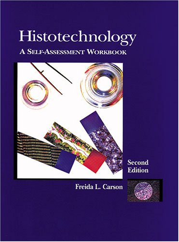 Histotechnology: A Self-Assessment Workbook: Carson, Freida L.