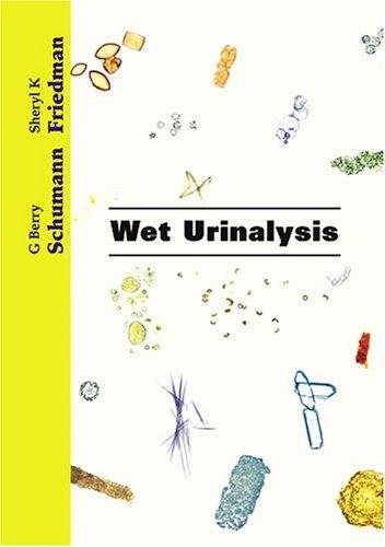 9780891894438: Wet Urinalysis: Interpretations, Correlations and Implications