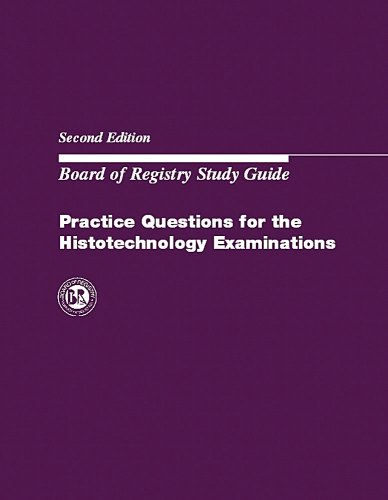 9780891894735: Practice Questions for the Histotechnology Examinations: Board of Registry Study Guide