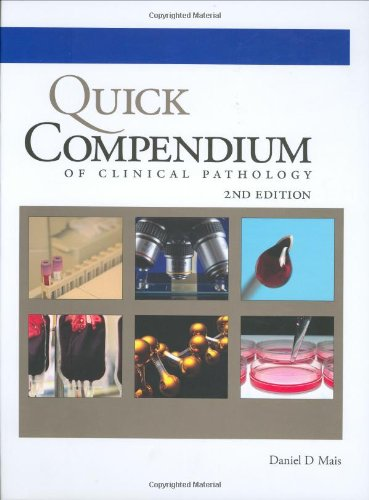 9780891895671: Quick Compendium of Clinical Pathology: 2nd Edition