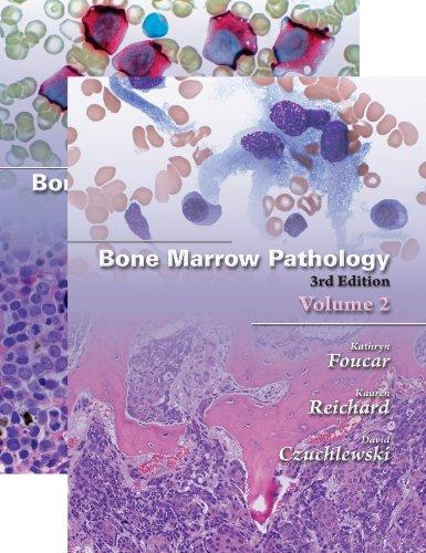 Bone Marrow Pathology, Third Edition (2 Vol set): Kathryn Foucar; Kaaren Reichard; David ...
